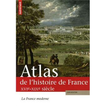 atlas de l histoire de france xvie xixe