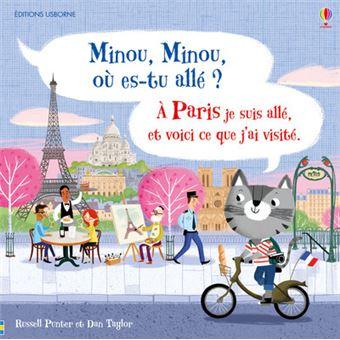 Minou, Minou, où es-tu allé ? - Je suis allé à Paris et voici ce que j'ai visité