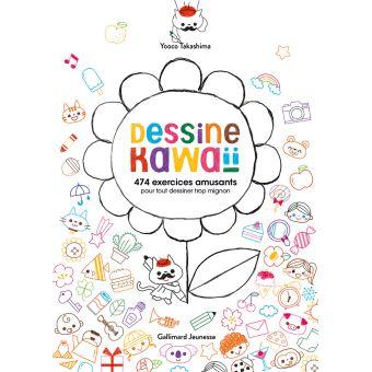 Dessine Kawaii 474 Exercices Amusants Pour Tout Dessiner Trop Mignon Broche Yooco Takashima Emmanuelle Casse Castric Achat Livre Fnac