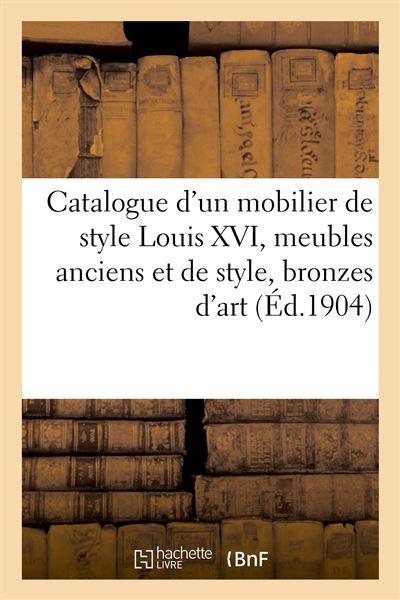 catalogue d un mobilier de style louis xvi meubles anciens et de style bronzes d art