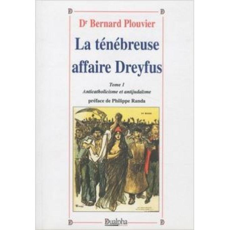 La ténébreuse affaire Dreyfus Tome 1 - broché - Bernard Plouvier - Achat  Livre | fnac