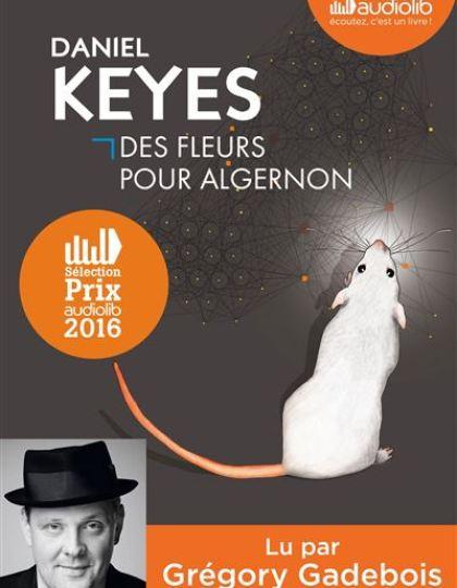 DANIEL KEYES - Des fleurs pour Algernon