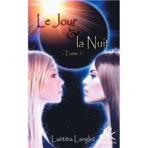Couverture du roman fantastique Le Jour et la Nuit de Laetitia Langlet