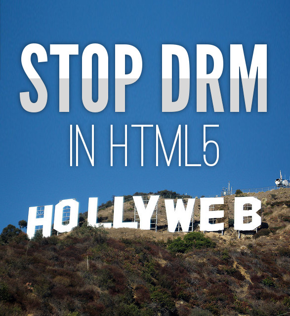 Stop the DRM in HTML5
