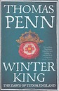 Thomas Penn, Winter King: The Dawn of Tudor England