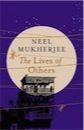 Neel Mukherjee, The Lives of Others