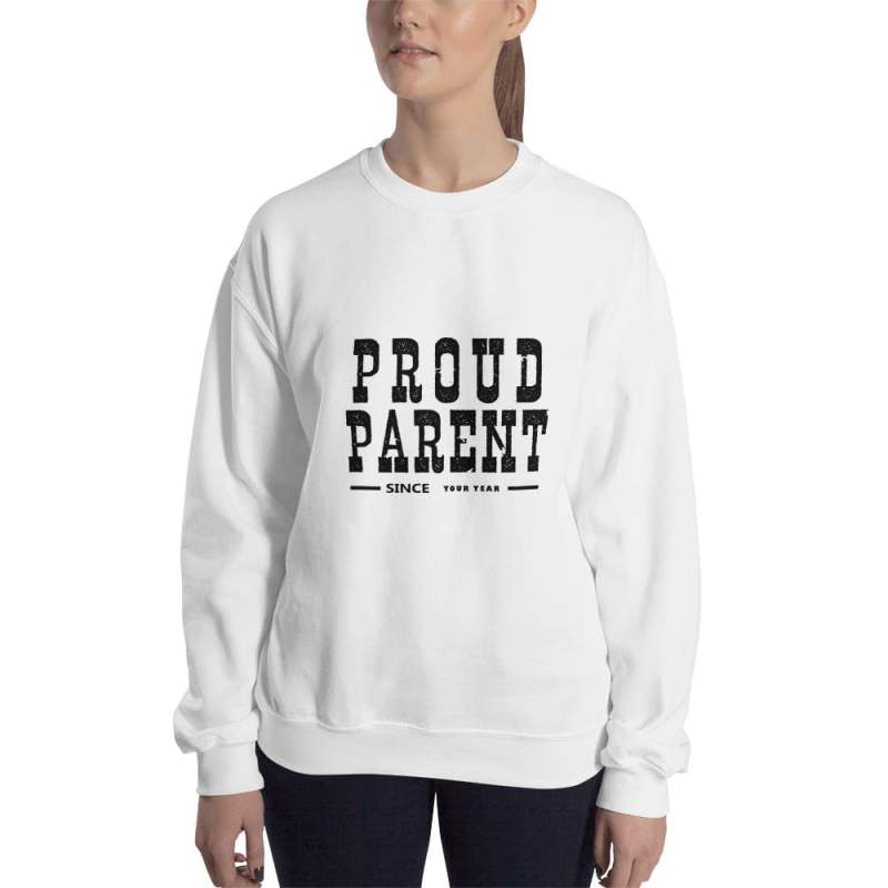 Proud Parent Since Unisex Sweatshirt
