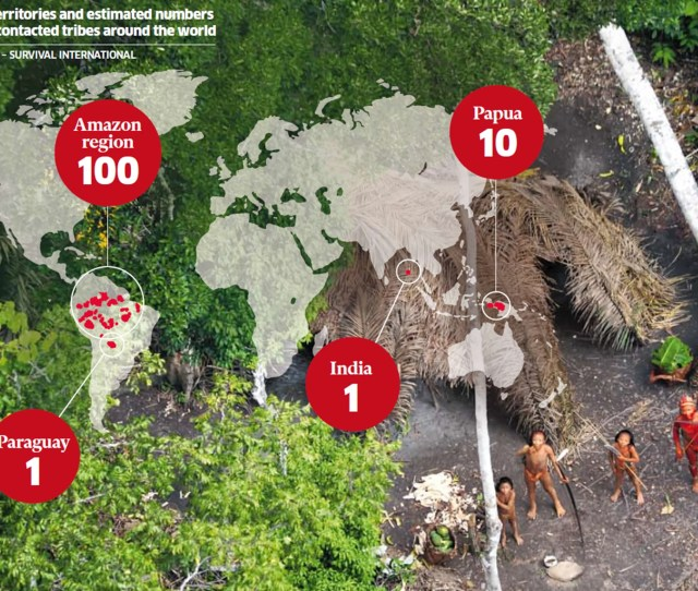 The Territories And Estimated Numbers Of Uncontacted Tribes Around The World