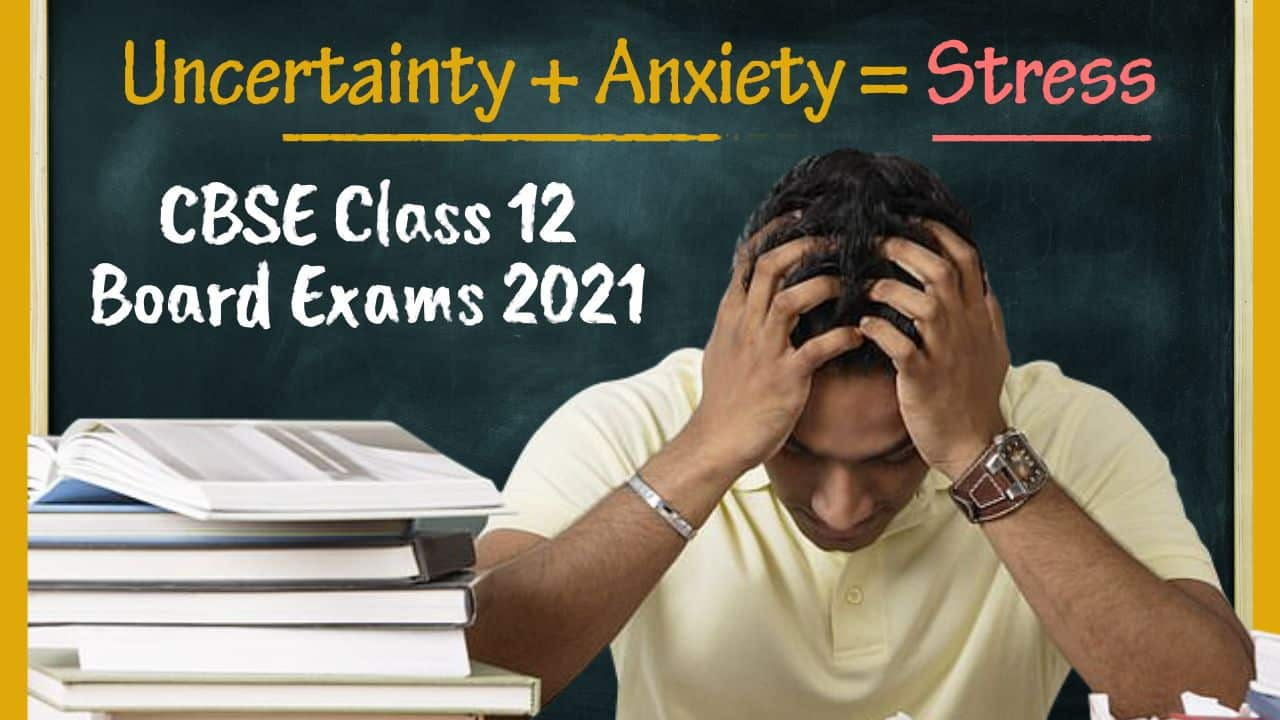 CBSE Class 12 Board Exam 2021 Wait Agonizing, Say Students; Experts Point Rising Stress. All You Need To Know As Cancel CBSE Board Exam Chorus Grows