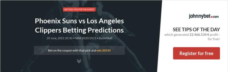 Phoenix Suns vs Los Angeles Clippers Betting Predictions ...