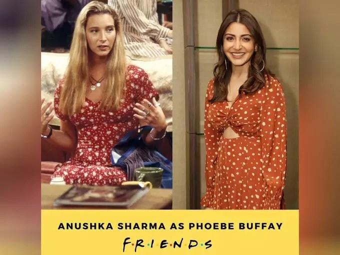 Phoebe Buffet-Anushka Sharma