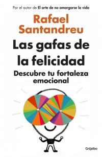 megustaleer - Las gafas de la felicidad (Edición exclusiva) - Rafael Santandreu