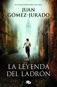 La leyenda del ladrón de Juan Gómez-Jurado