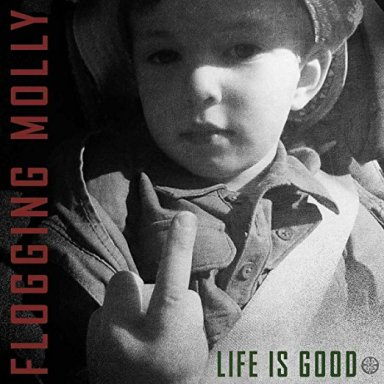 Image result for life is good flogging molly
