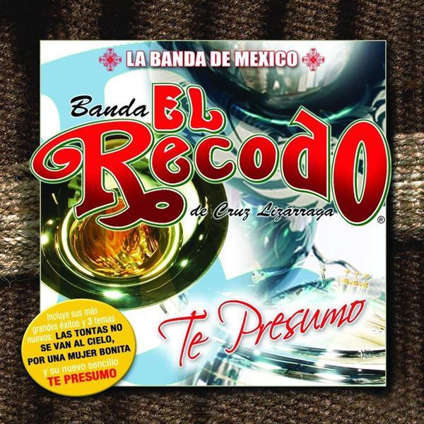 Banda El Recodo Te Presumo
