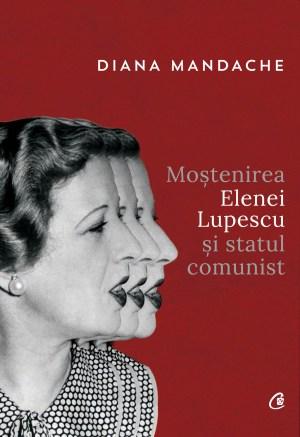 Mostenirea Elenei Lupescu si statul comunist