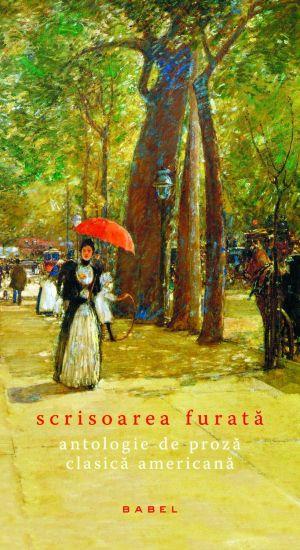 Scrisoarea furata: antologie de proza clasica americana (ebook)