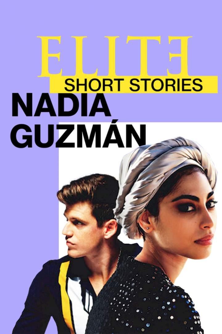 Elite Short Stories: Nadia Guzmán Season 1 Episode 3