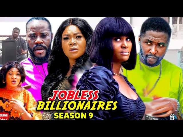Nollywood Movie: Jobless Billionaires (2021) (Part 9 & 10)