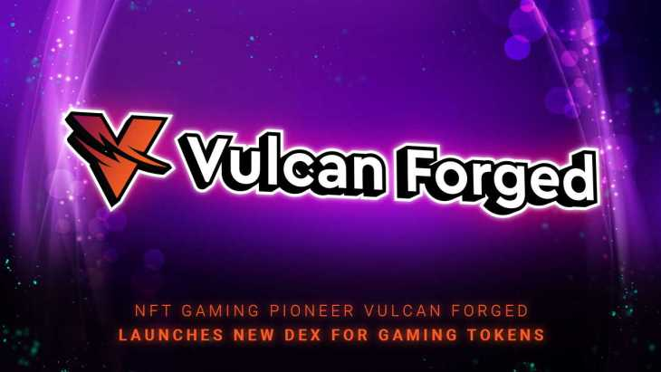 NFT Gaming Pioneer Vulcan Forged Launches New DEX for Gaming Tokens
