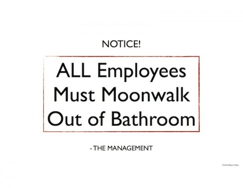 Funny Sign - All Employees Must Moonwalk