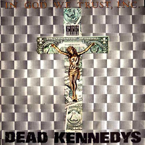 Dead Kennedys - In God We Trust, Inc. [EP] | Punknews.org
