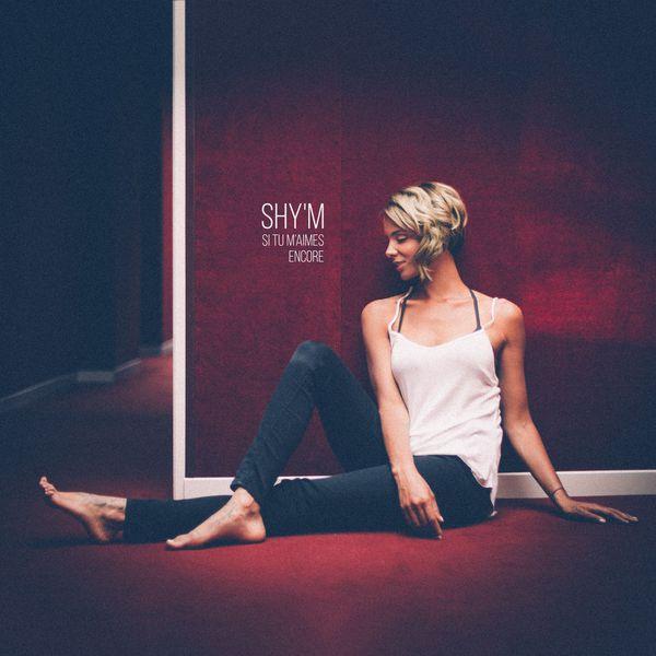 """Résultat de recherche d'images pour """"shy'm si tu m'aimes encore"""""""