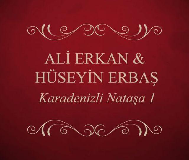 Karadenizli Natasa Vol 1 Ali Erkan Download And Listen To The Album