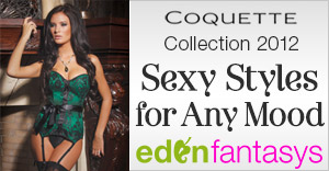 Coquette Collection at EdenFantasys. Find Sexy Styles for Any Mood
