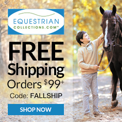 9/1-10/31: Free Shipping on $99+ with code FALLSHIP at EquestrianCollections.com
