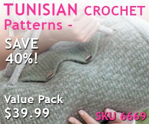 Get Tunisian Crochet Patterns a 40% Savings