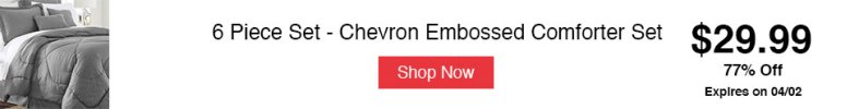 6 Piece Set - Chevron Embossed Comforter Set - 8 Colors!