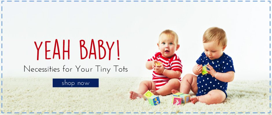 Yeah Baby! Necessities for Your Tiny Tots