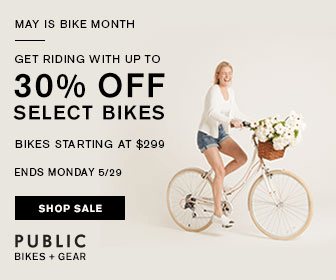 Shop Now and Save Up to 30% OFF Closeout Colors at PUBLIC Bikes.  Women and Men's Bikes Starting at $299.  Quantities Limited.  Ends Monday 5/1.