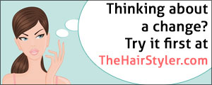 Thinking about a change? Try it on first at TheHairStyler.com!