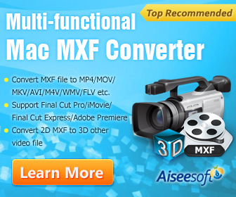 Convert MXF to popular 2D/3D video formats for editing and enjoyment