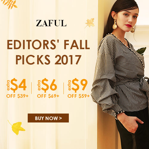 Enjoy Extra $4 OFF $39, $6 OFF $49 and $9 OFF $59 for editors fall picks 2017 at Zaful.com! Ends: 10/31/2017