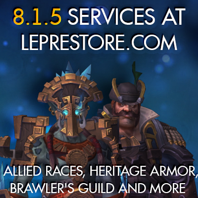 Check out new 8.1.5 services at Leprestore.com! New allied races, heritage armor, brawler's guild, mounts and more