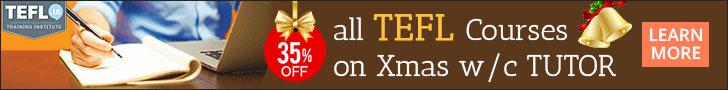 35% OFF all TEFL Courses on Xmas w/c TUTOR