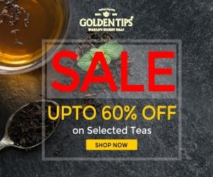 Golden Tips: upto 60% off - selected first flush 2017 teas
