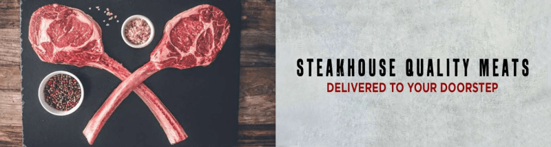 Steakhouse Quality Meats