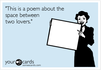 An ecard declaring itself a poem