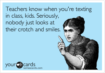 Image result for texting in class meme
