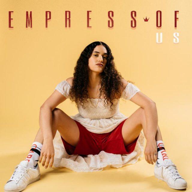 Empress Of -
