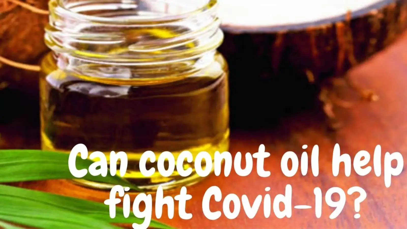 Coconut Oil Helps To Fight COVID19