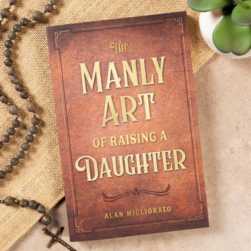 The Manly Art of Raising a Daughter by Alan Migliorato