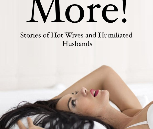 Bruce Wood Erotica Writer My Latest Bundle Slutty Wives Loving Wives