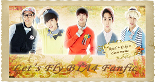 Let's Fly B1A4 Fanfic