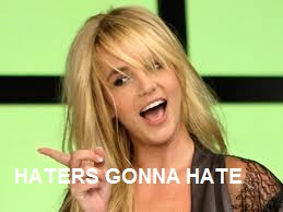 britney spears haters gonna hate