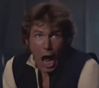 Image result for Han solo yelling